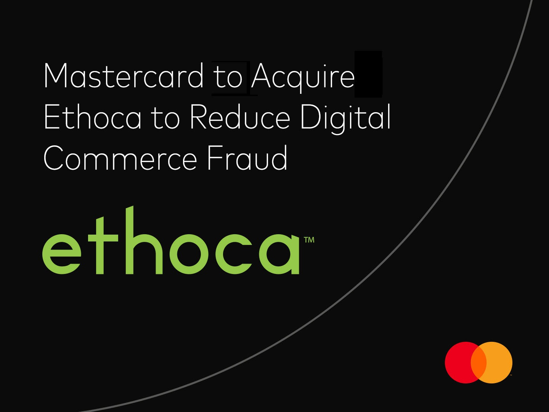 Mastercard Acquires Ethoca to Reduce Digital Commerce Fraud